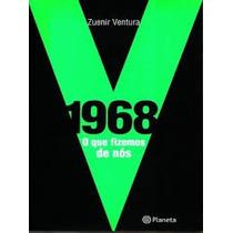 Livro-1968 O Que Fizemos De Nós-zuenir Ventura- Frete Gratis