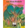Passarinho Me Contou - 2ª Ed.- Ana Maria Machado