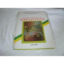 Livro O Mundo Fantastico Da Amazonia Paraiso Da Criança Ii E