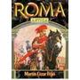 Roma Antiga: A Crise Da República - Martin Cezar Feijó