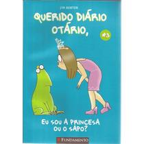 Livro Querido Diario Otario Eu Sou A Princesa Ou O Sapo ? 3