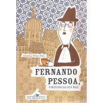 Fernando Pessoa, O Meninno Da Sua Mãe - Amélia Pinto Pais