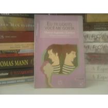 Livro -eu Te Gosto, Você Me Gosta - Marcia Kupstas