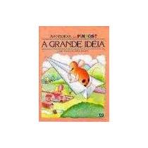 A Grande Ideia - Mary E Eliardo França- Frete Grátis