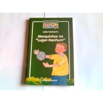 Livro Marquinhos No Lugar Nenhum Editora Spicione