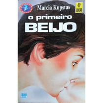 O Primeiro Beijo Marcia Kupstas