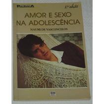 Amor E Sexo Na Adolescencia Naumi De Vasconcelos Livro