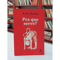 Livro Pra Que Serve? Ruth Rocha Infanto Juvenil Salamandra