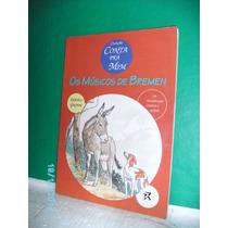 Livro Os Músicos De Bremen - Irmãos Grimm - Editora Rideel