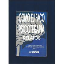 Livro Como Eu Faço Psicoterapia Relatos - Fj.jr