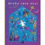 Minha Casa Azul - Alain / Cannard Serres