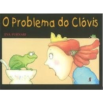 O Problema Do Clóvis - Eva Furnari