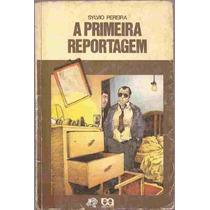 A Primeira Reportagem - Sylvio Pereira Série Vaga-lume 1986