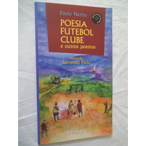 * Livro Poesia Futebol Clube E Outros Poemas Paulo Netho