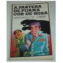 A Pantera De Pijama Cor De Rosa Ganymedes Jose Livro