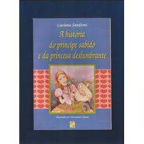 A História Do Príncipe Sabido E Da Princesa Deslumbrante