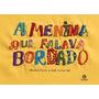 Menina Que Falava Bordado - Blandina Franco Jose Carlos