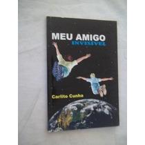 Livro - Carlito Cunha - Meu Amigo Invisivel - Infanto