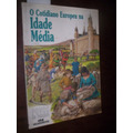 O Cotidiano Europeu Na Idade Media Fiona Macdonald