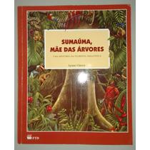 Sumaúma, Mãe Das Árvores - Lynne Cherry - Editora Ftd