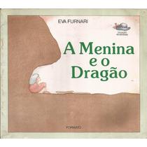 A Menina E O Dragão - Eva Furnari