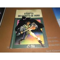 O Rapto Do Garoto De Ouro - Marcos Rey - Série Vaga-lume