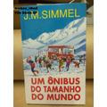 Livro Um Ônibus Do Tamanho Do Mundo J.m.simmel R
