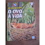 Livro: O Ovo E A Vida De Rosicler Martins Rodrigues