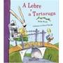 Lebre E A Tartaruga, A