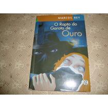 O Rapto Do Garoto De Ouro - Marcos Rey - Ed Global ( 2005 )