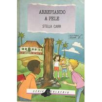 Arrepiando A Pele, Série Calafrio- Stella Carr