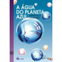Livro A Água Do Planeta Azul - Fernando Carraro