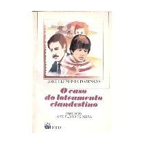 O Caso Do Leteamento Clandestino - Jose Clemente Pozenato