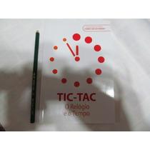 Livro Tic-tac O Relógio E O Tempo Arte Som