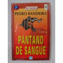Pântano De Sangue - Pedro Bandeira - Coleção Veredas