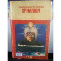 Livro: Almeida, Lúcia Machado De - Spharion - Frete Grátis