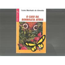 O Caso Da Borboleta Atíria Coleção Vaga-lume Ed. 2012 - L3