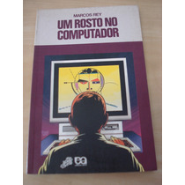 Livro: Um Rosto No Computador - Col. Vaga-lume