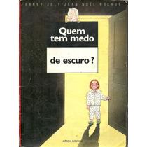 Quem Tem Medo De Escuro Livro Infanto Juvenil