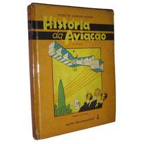 Historia Da Aviação Pedro Almeida Moura Ano 1951 Livro