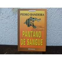 Pântano De Sangue - Os Caras - Pedro Bandeira