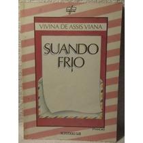 Livro: Viana, Vivina De Assis - Suando Frio - Frete Grátis