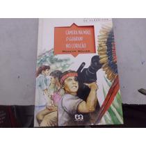Livro Câmera Na Mão,o Guarani No Coração