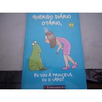 Livro Querido Diário Otário Eu Sou A Princesa Ou O Sapo?