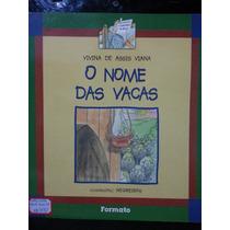 Livro: Viana, Vivina De Assis - O Nome Das Vacas