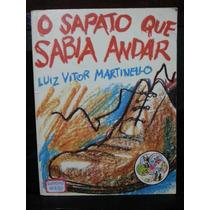 Livro: Martinello, Luiz Vitor - O Sapato Que Sabia Andar