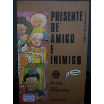 Livro: Lima, Edy - Presente De Amigo E Inimigo Fret Grátis