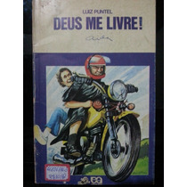 Livro: Puntel, Luiz - Deus Me Livre! - Frete Grátis