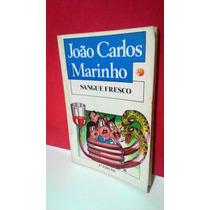 Livro Sangue Fresco - João Carlos Marinho - Frete Grátis!