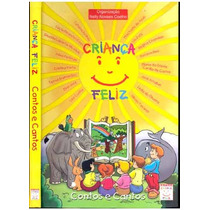 Crianca Feliz Contos E Cantos - Nelly Novaes